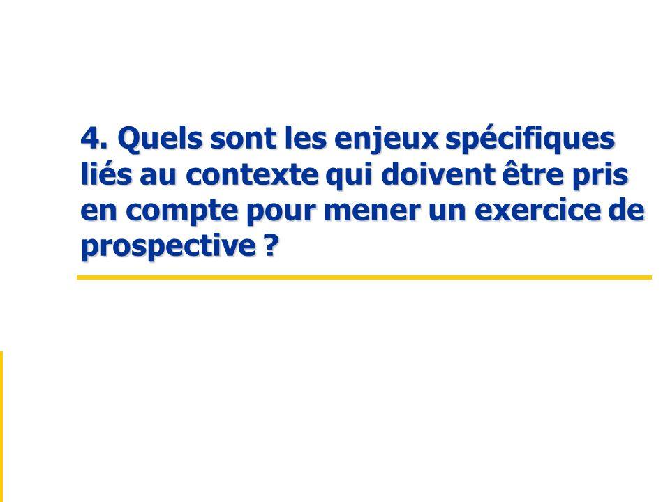 4. Quels sont les enjeux spécifiques liés au contexte qui doivent être pris en compte pour mener un exercice de prospective ?
