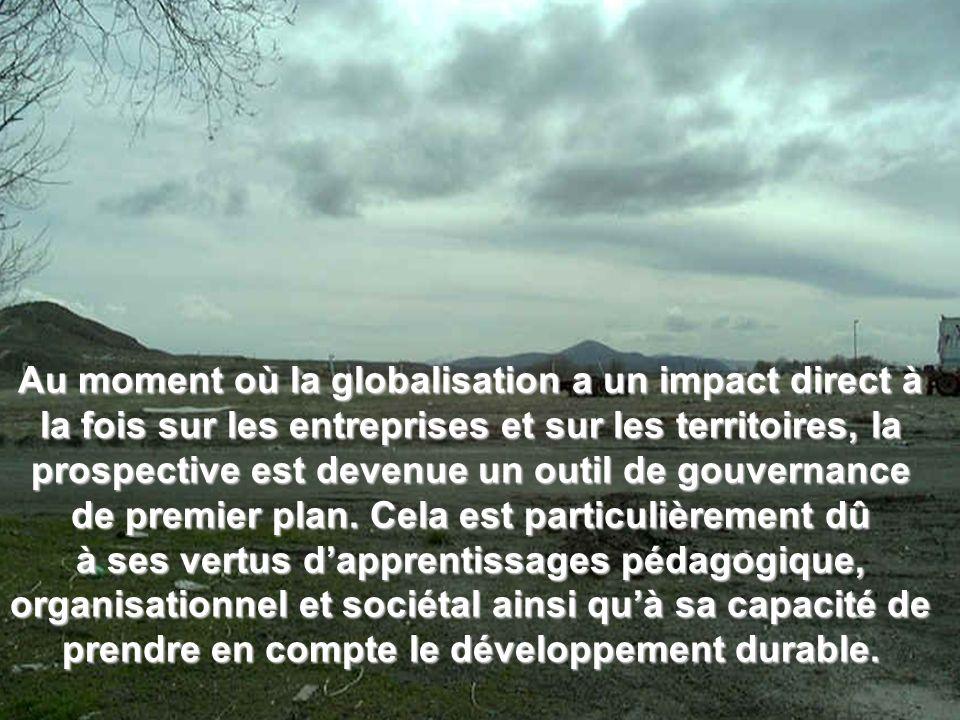Au moment où la globalisation a un impact direct à la fois sur les entreprises et sur les territoires, la prospective est devenue un outil de gouverna