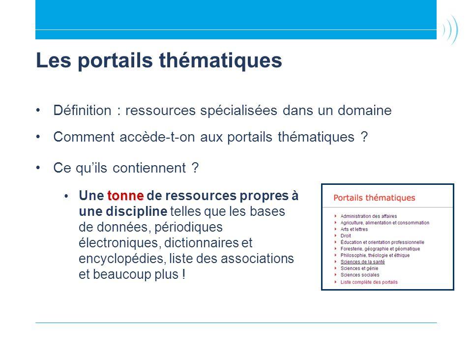 Les portails thématiques Définition : ressources spécialisées dans un domaine Comment accède-t-on aux portails thématiques .