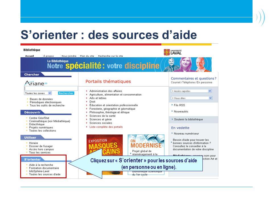 Sorienter : des sources daide Cliquez sur « Sorienter » pour les sources daide (en personne ou en ligne).