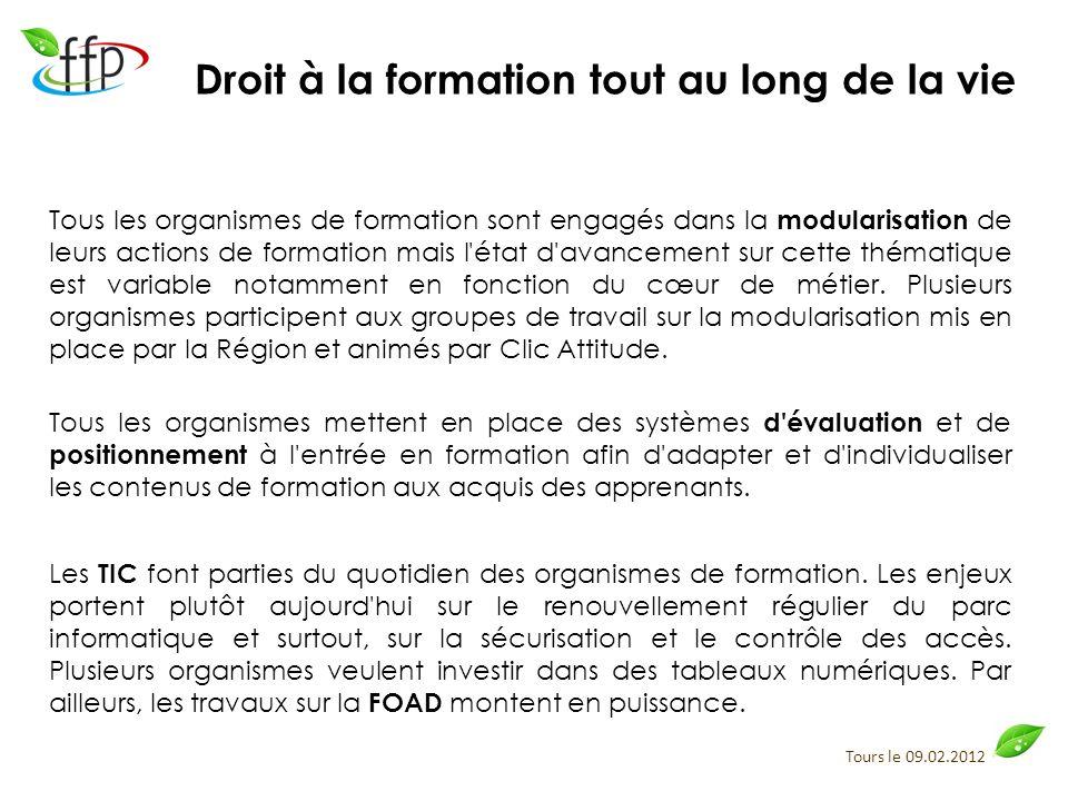 Tours le 09.02.2012 Tous les organismes de formation sont engagés dans la modularisation de leurs actions de formation mais l'état d'avancement sur ce
