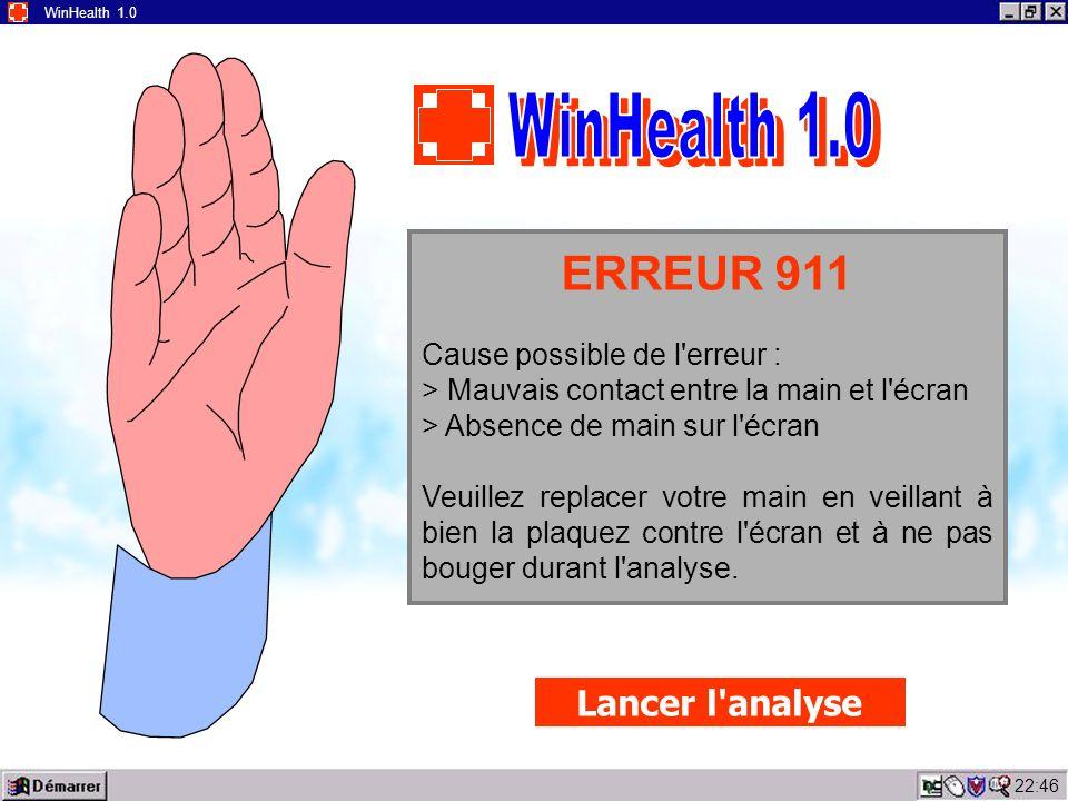 22:48 WinHealth 1.0 Veuillez placer votre main sur lécran à l'emplacement ci à gauche contre l'écran durant l'analyse. Une fois votre main en place, u