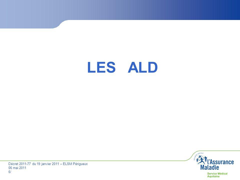 Décret 2011-77 du 19 janvier 2011 – ELSM Périgueux 06 mai 2011 7/ ELSM de la Dordogne Le stock des ALD Mai 2011
