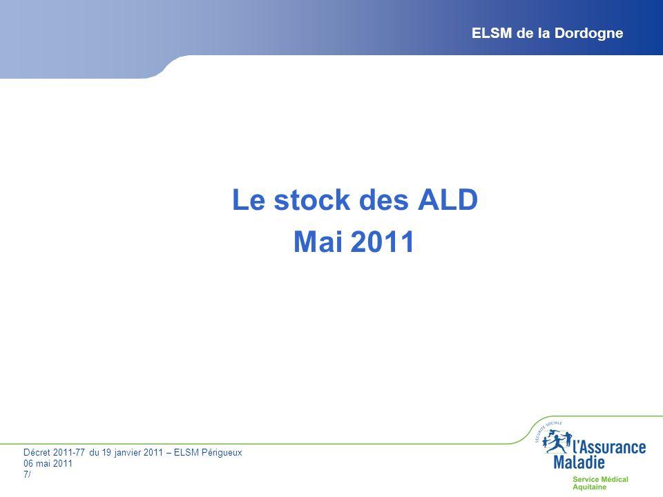 Décret 2011-77 du 19 janvier 2011 – ELSM Périgueux 06 mai 2011 8/ ELSM Périgueux