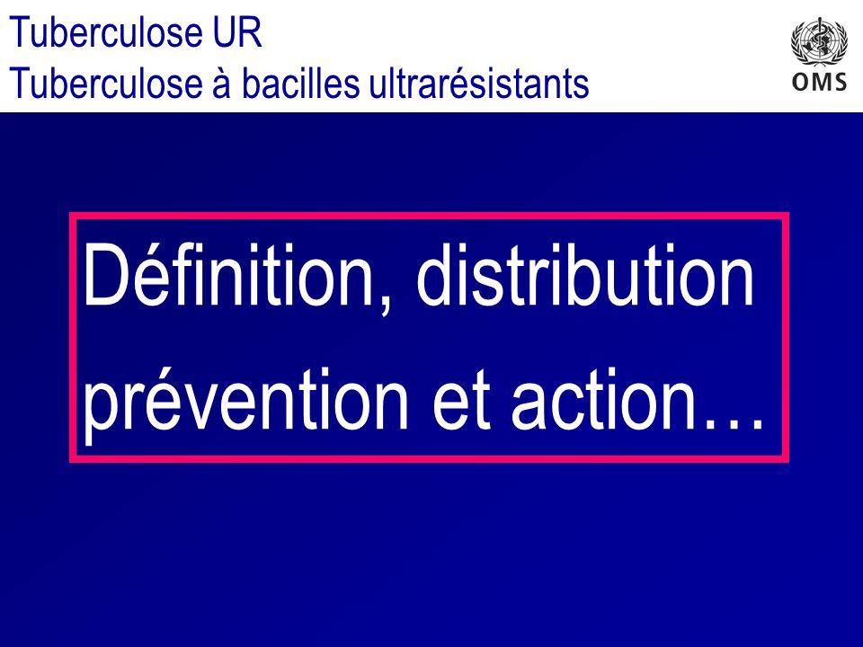 Tuberculose UR Tuberculose à bacilles ultrarésistants Définition, distribution prévention et action…