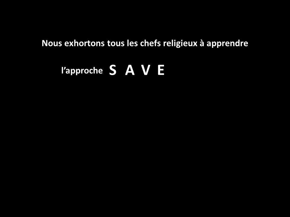 lapproche SAVE Nous exhortons tous les chefs religieux à apprendre