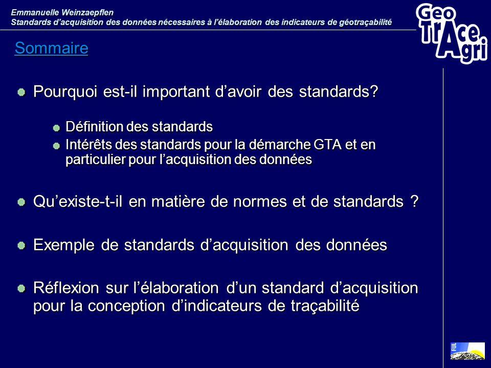 Emmanuelle Weinzaepflen Standards dacquisition des données nécessaires à lélaboration des indicateurs de géotraçabilité Sommaire Pourquoi est-il impor