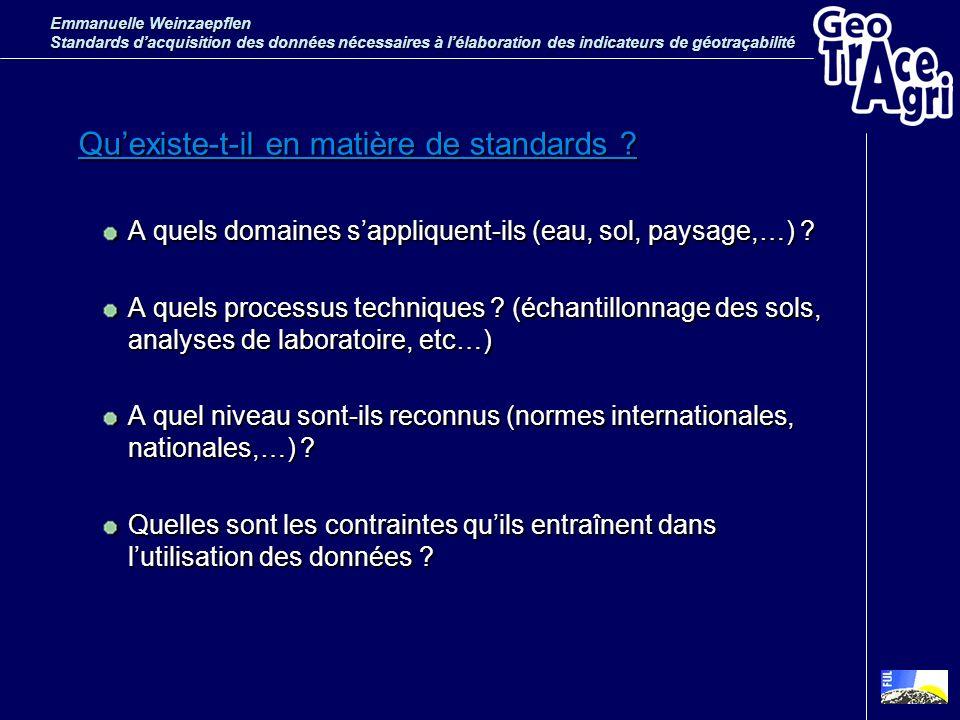 Quexiste-t-il en matière de standards ? A quels domaines sappliquent-ils (eau, sol, paysage,…) ? A quels processus techniques ? (échantillonnage des s