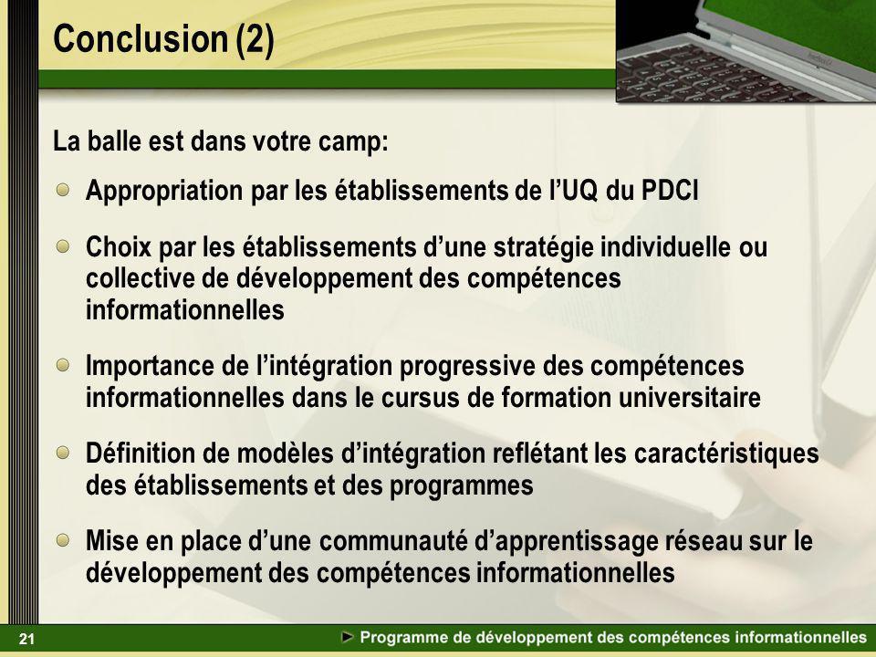 21 Conclusion (2) La balle est dans votre camp: Appropriation par les établissements de lUQ du PDCI Choix par les établissements dune stratégie indivi