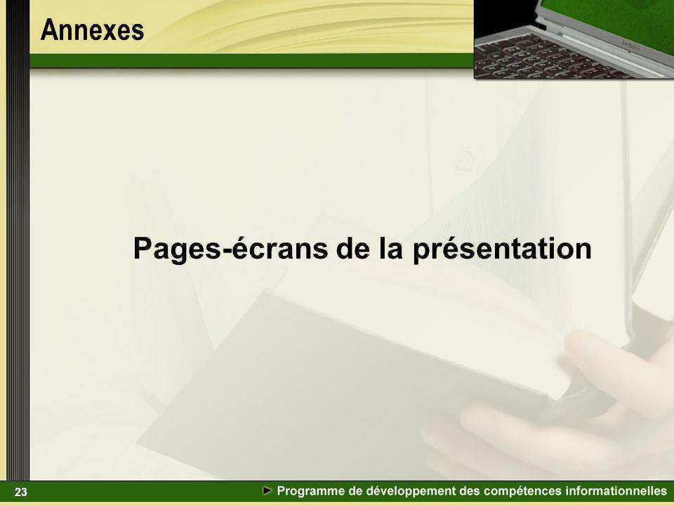 23 Annexes Pages-écrans de la présentation