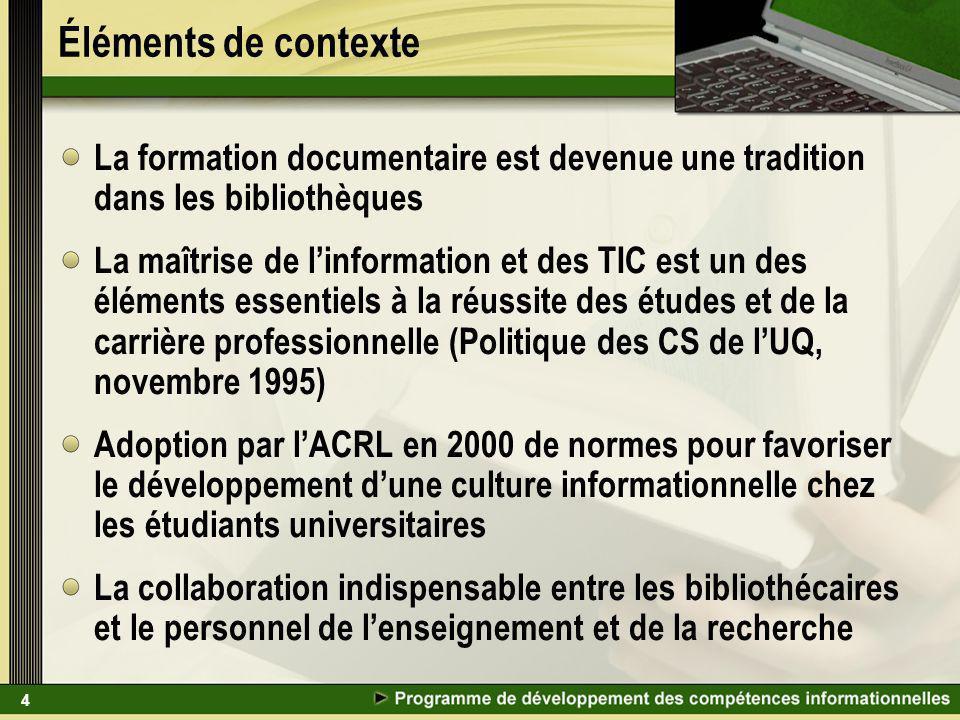 4 Éléments de contexte La formation documentaire est devenue une tradition dans les bibliothèques La maîtrise de linformation et des TIC est un des él