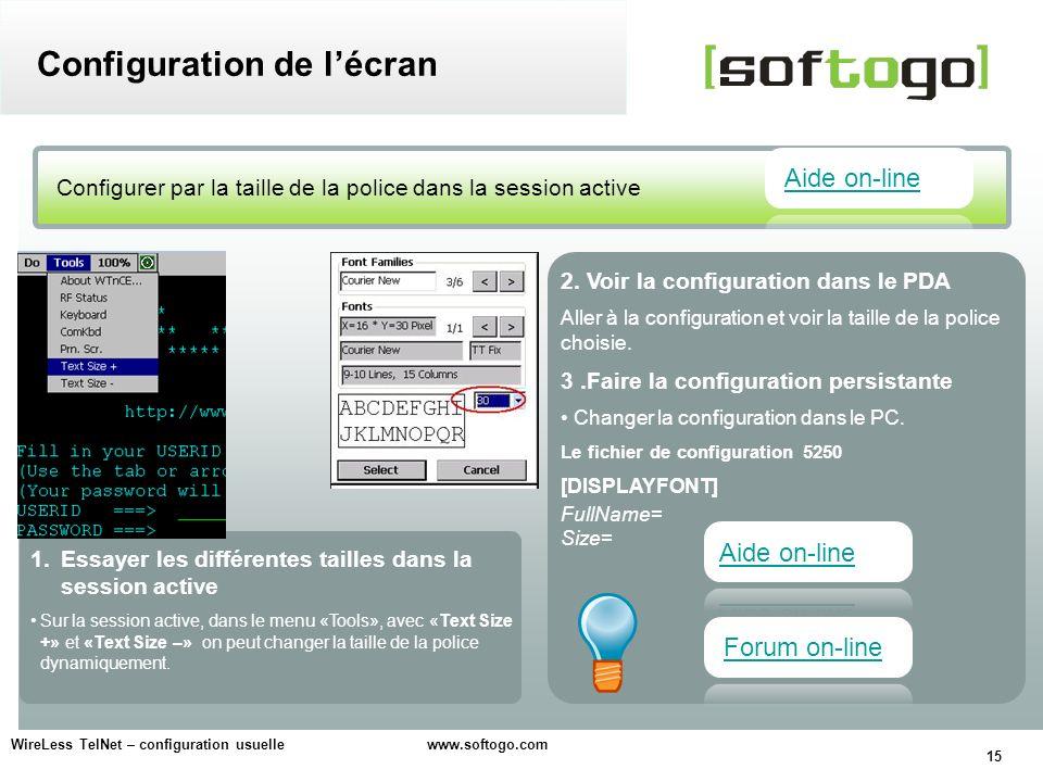 15 WireLess TelNet – configuration usuelle www.softogo.com Configurer par la taille de la police dans la session active Configuration de lécran 2. Voi
