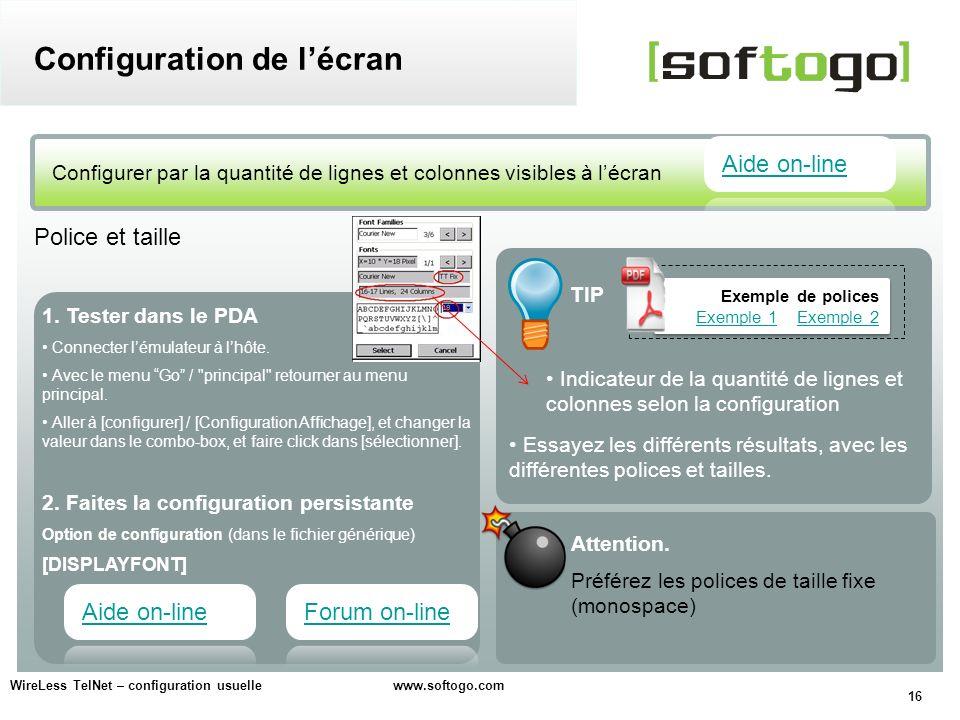 16 WireLess TelNet – configuration usuelle www.softogo.com Configurer par la quantité de lignes et colonnes visibles à lécran Configuration de lécran