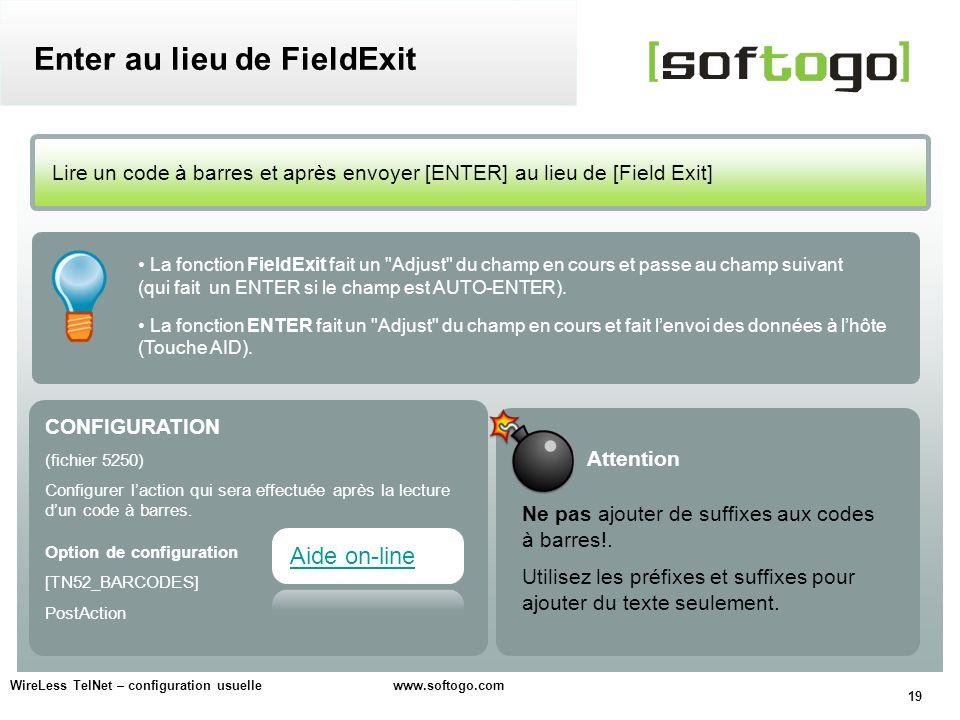 19 WireLess TelNet – configuration usuelle www.softogo.com CONFIGURATION (fichier 5250) Configurer laction qui sera effectuée après la lecture dun cod