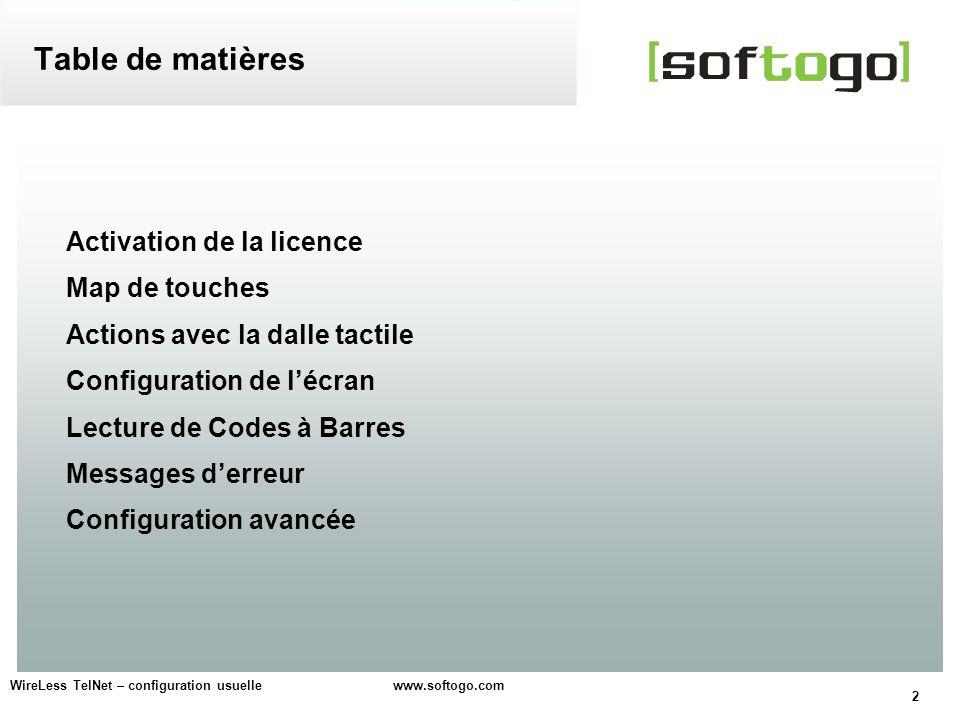 23 WireLess TelNet – configuration usuelle www.softogo.com Eviter la fin de session Editer la lecture de codes à barres Envoyer le nom du PDA Connecter un scanner série Macros