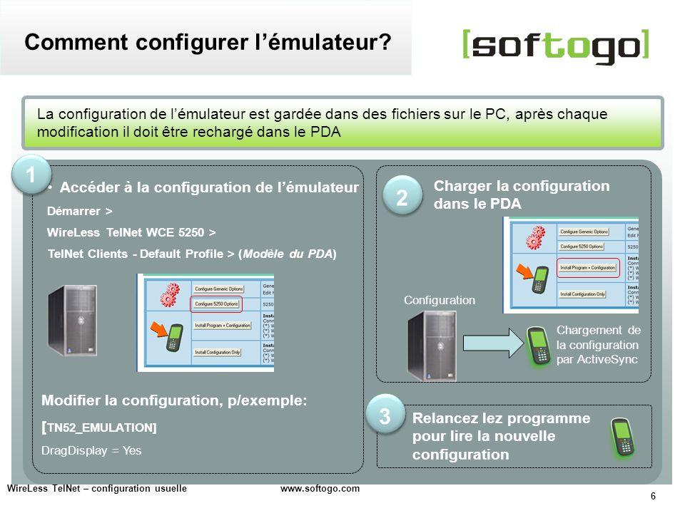 6 Accéder à la configuration de lémulateur Démarrer > WireLess TelNet WCE 5250 > TelNet Clients - Default Profile > (Modèle du PDA) La configuration d