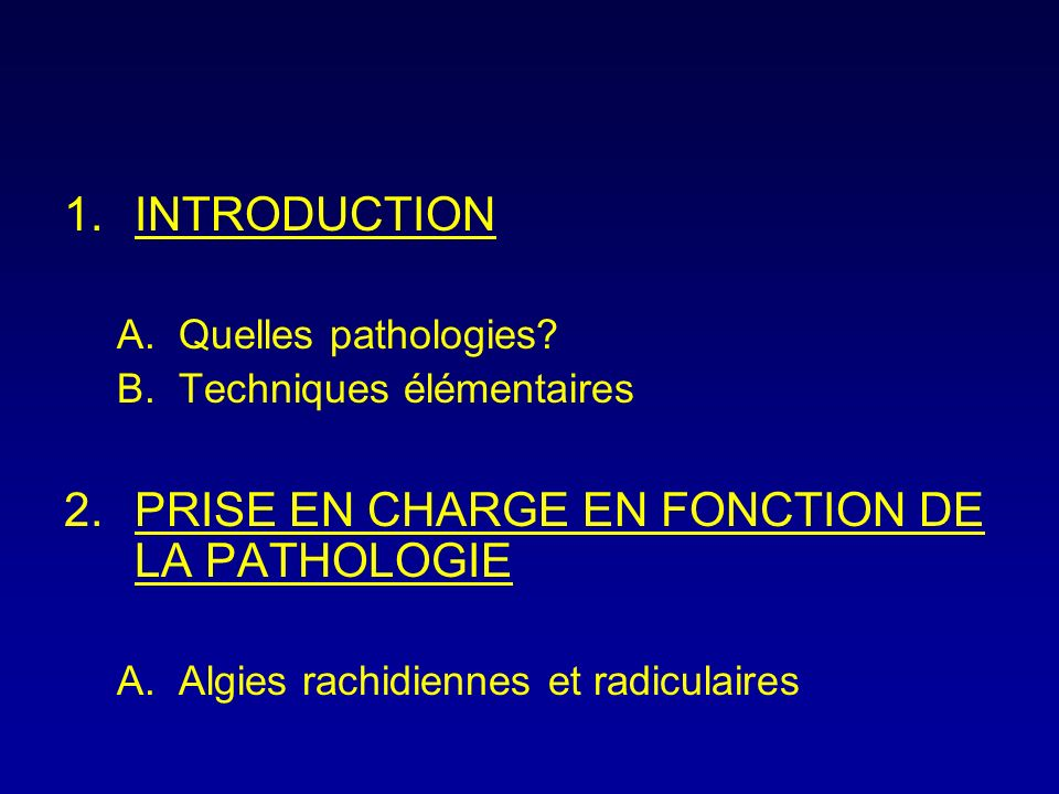 1.INTRODUCTION A.Quelles pathologies.
