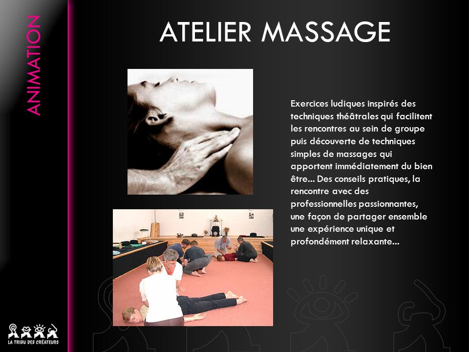 Exercices ludiques inspirés des techniques théâtrales qui facilitent les rencontres au sein de groupe puis découverte de techniques simples de massages qui apportent immédiatement du bien être...