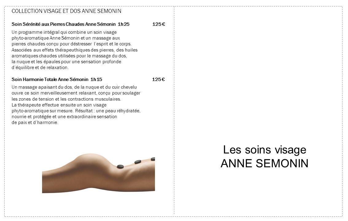 Collection Phyto-Aromatique Anne Sémonin sur mesure 55 min 105 Des soins sublimateurs personnalisés aux résultats efficaces et visibles.