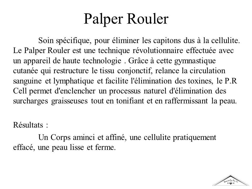 Palper Rouler Soin spécifique, pour éliminer les capitons dus à la cellulite. Le Palper Rouler est une technique révolutionnaire effectuée avec un app