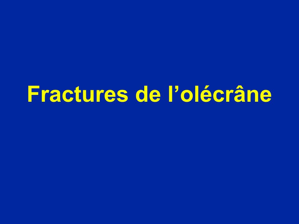 Fractures de lolécrâne