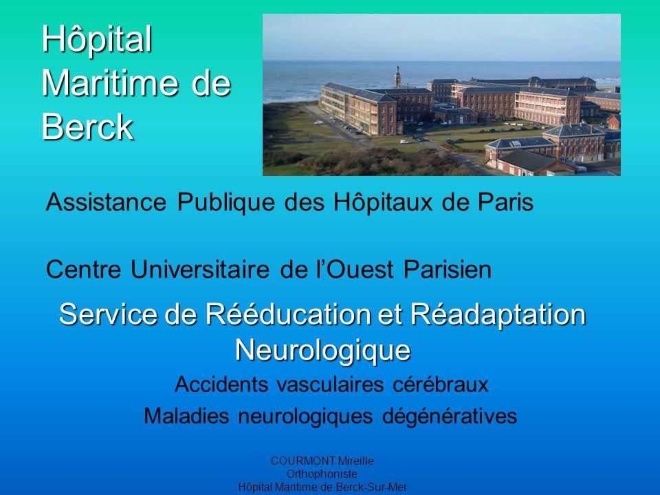 COURMONT Mireille Orthophoniste Hôpital Maritime de Berck-Sur-Mer Hôpital Maritime de Berck Assistance Publique des Hôpitaux de Paris Centre Universit