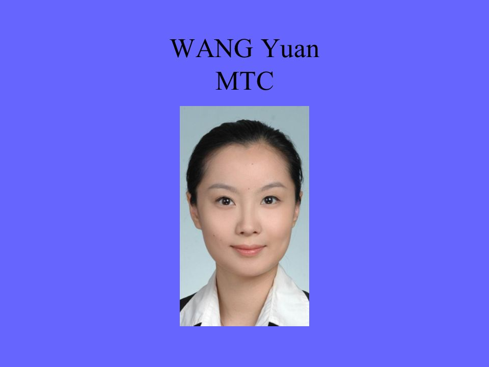 WANG Yuan MTC