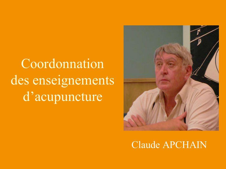 Claude APCHAIN Coordonnation des enseignements dacupuncture