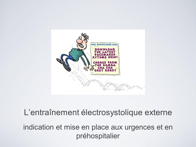 Lentraînement électrosystolique externe indication et mise en place aux urgences et en préhospitalier