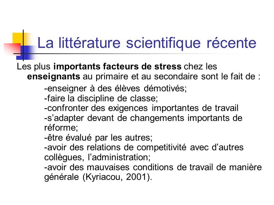La littérature scientifique récente Les plus importants facteurs de stress chez les enseignants au primaire et au secondaire sont le fait de : -enseig