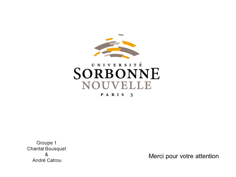 Groupe 1 Chantal Bousquet & André Catrou Merci pour votre attention