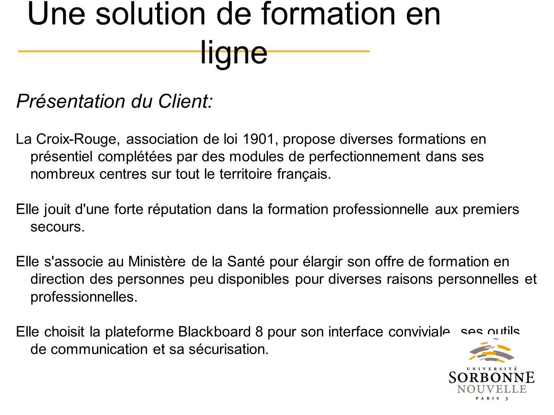 Présentation du Client: La Croix-Rouge, association de loi 1901, propose diverses formations en présentiel complétées par des modules de perfectionnem