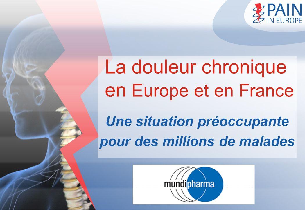 La douleur chronique en Europe et en France Une situation préoccupante pour des millions de malades