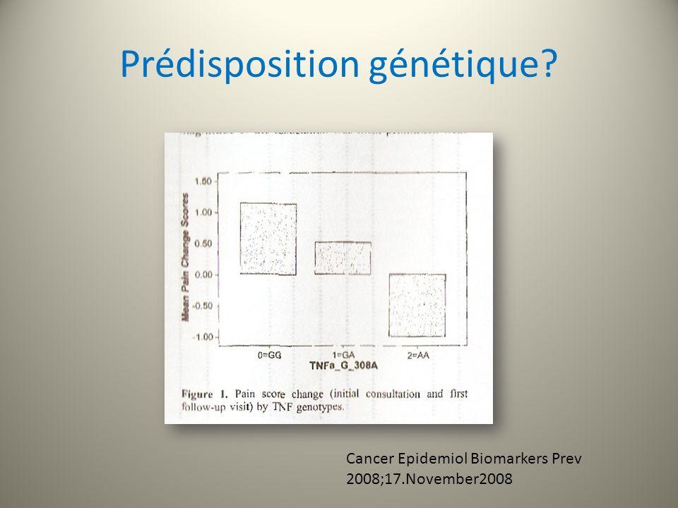 Prédisposition génétique.