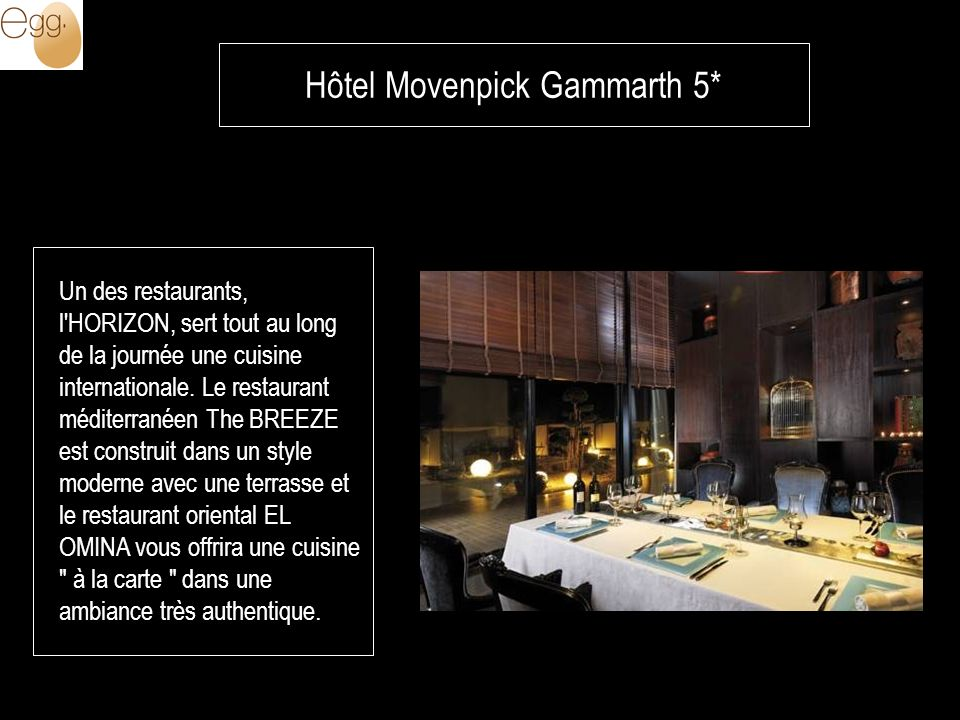 Un des restaurants, l HORIZON, sert tout au long de la journée une cuisine internationale.