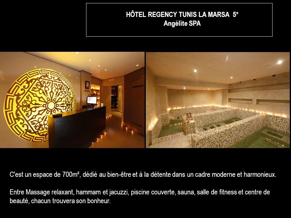 HÔTEL REGENCY TUNIS LA MARSA 5* Angélite SPA C est un espace de 700m², dédié au bien-être et à la détente dans un cadre moderne et harmonieux.