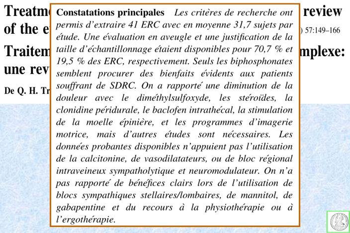 Intravenous regional guanethidine in the treatment of reflex sympathetic dystrophy / causalgia : a randomized, double - blind study (n=20) S Ramamurthy, J Hoffman and the Guanethidine study group Anesth Analg 1995; 81 : 718-23 Groupe 1 : 4 IVRB = PGPP (1 bloc) (n=20) Groupe 2 : 4 IVRB = PGGP (2 blocs) (n=20) Groupe 3 : 4 IVRB = GGGG (4 blocs) (n=20) Suivi à long-terme : aucune différence dans les scores de douleur.