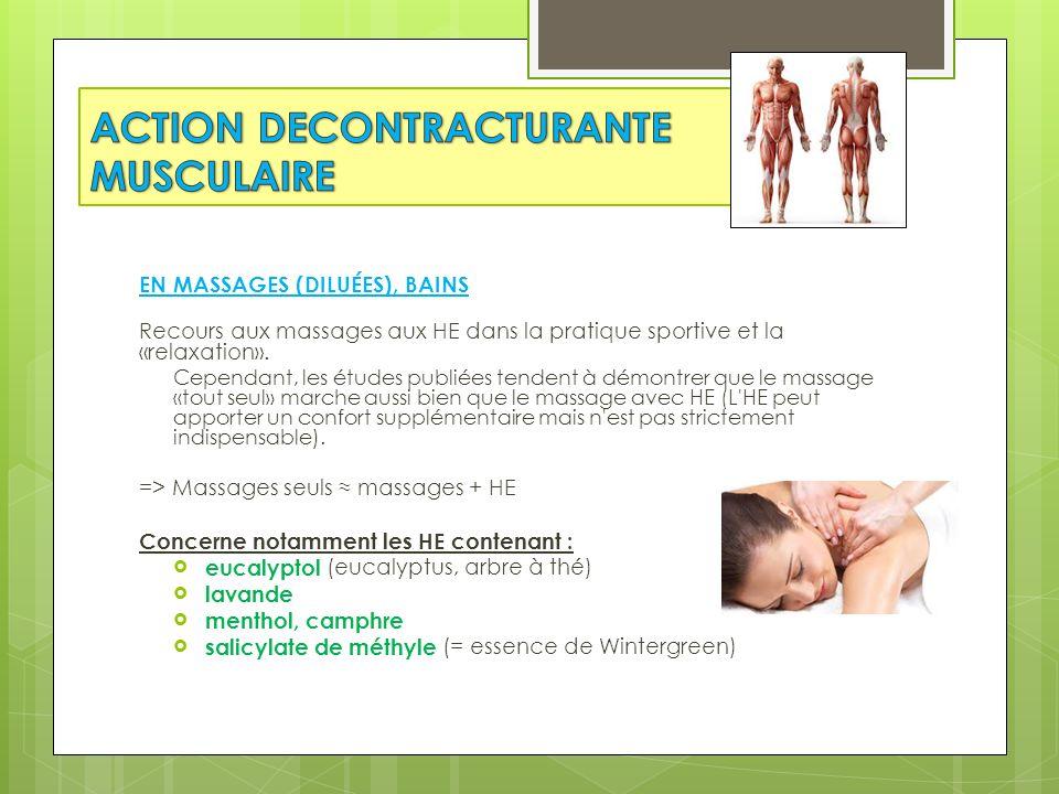 EN MASSAGES (DILUÉES), BAINS Recours aux massages aux HE dans la pratique sportive et la «relaxation». Cependant, les études publiées tendent à démont