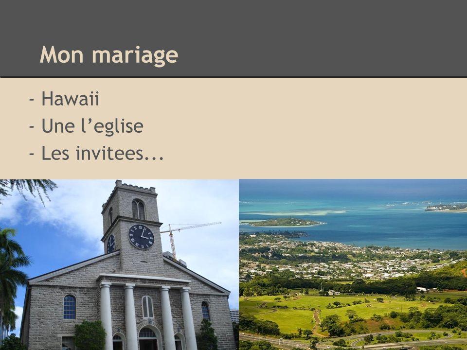 Mon mariage - Hawaii - Une leglise - Les invitees...