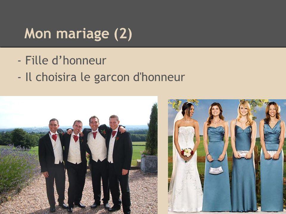 Mon mariage (2) - Fille dhonneur - Il choisira le garcon d honneur