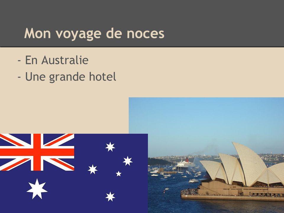 Mon voyage de noces - En Australie - Une grande hotel