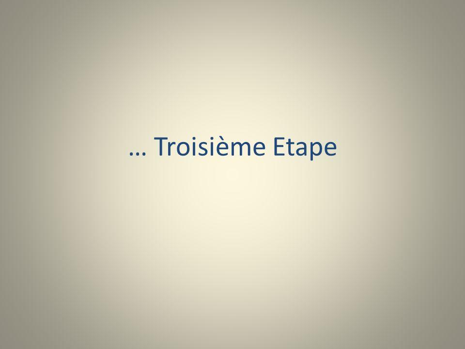 … Troisième Etape