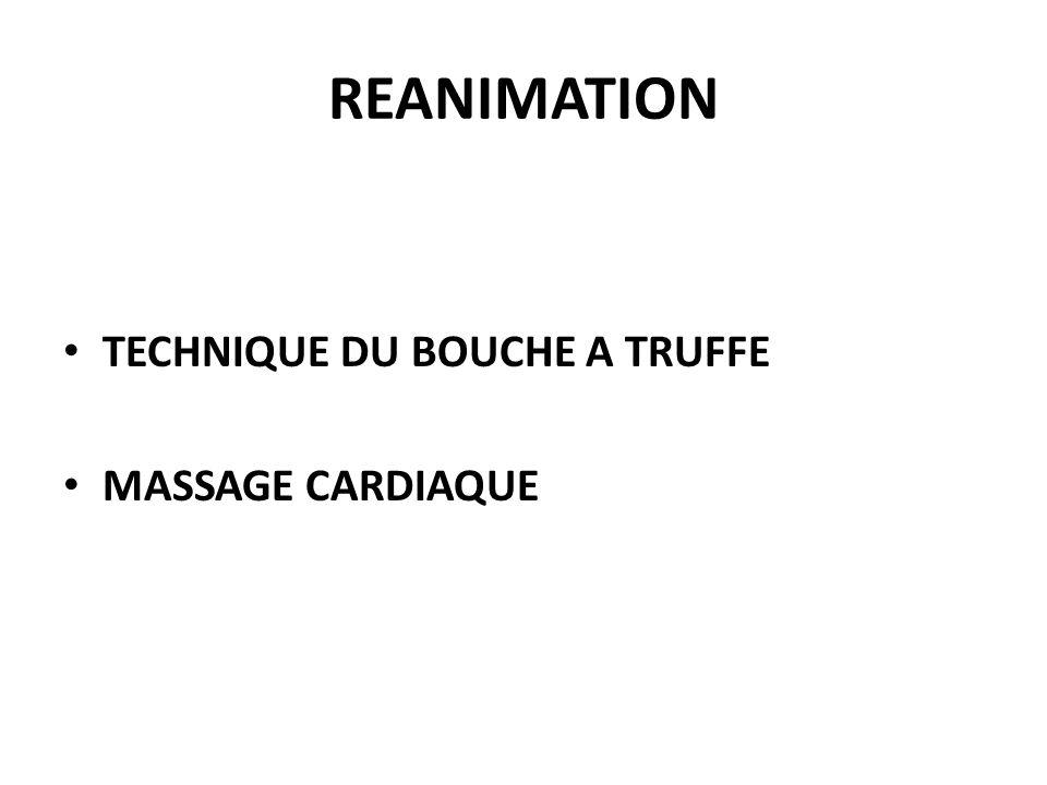 REANIMATION TECHNIQUE DU BOUCHE A TRUFFE MASSAGE CARDIAQUE