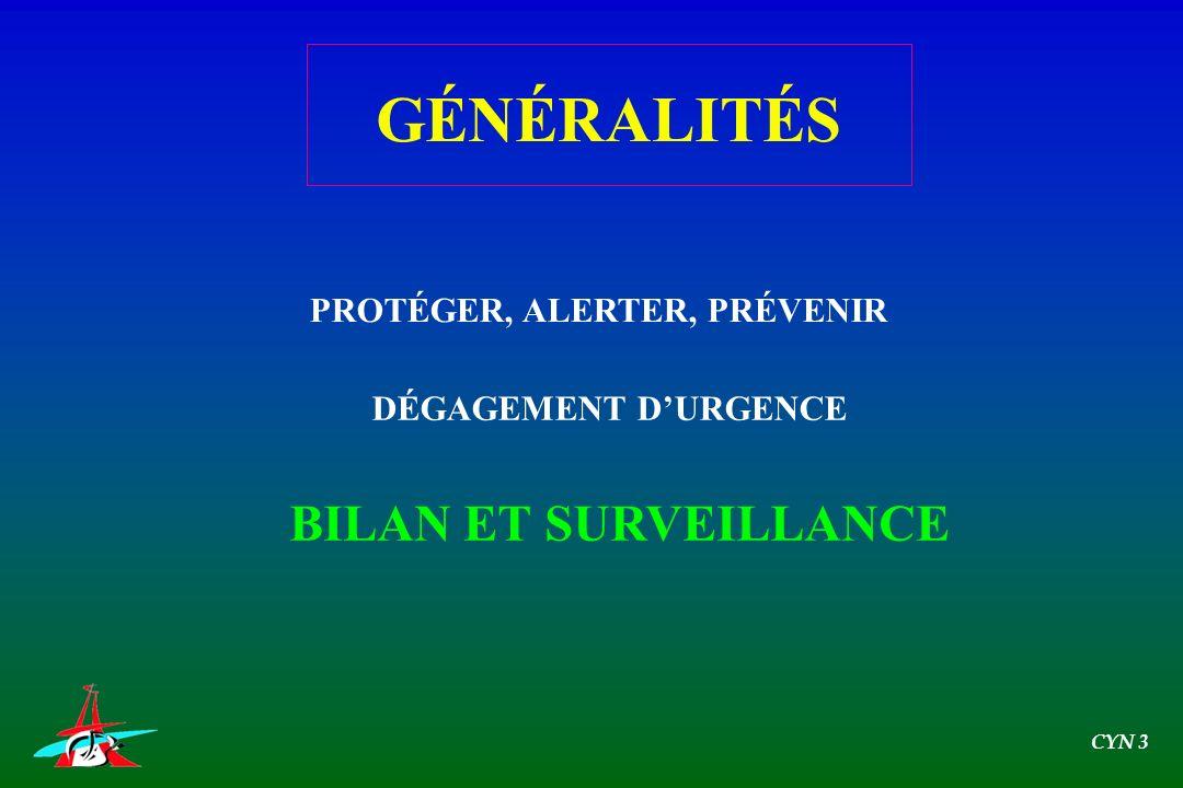 GÉNÉRALITÉS PROTÉGER, ALERTER, PRÉVENIR DÉGAGEMENT DURGENCE BILAN ET SURVEILLANCE CYN 3