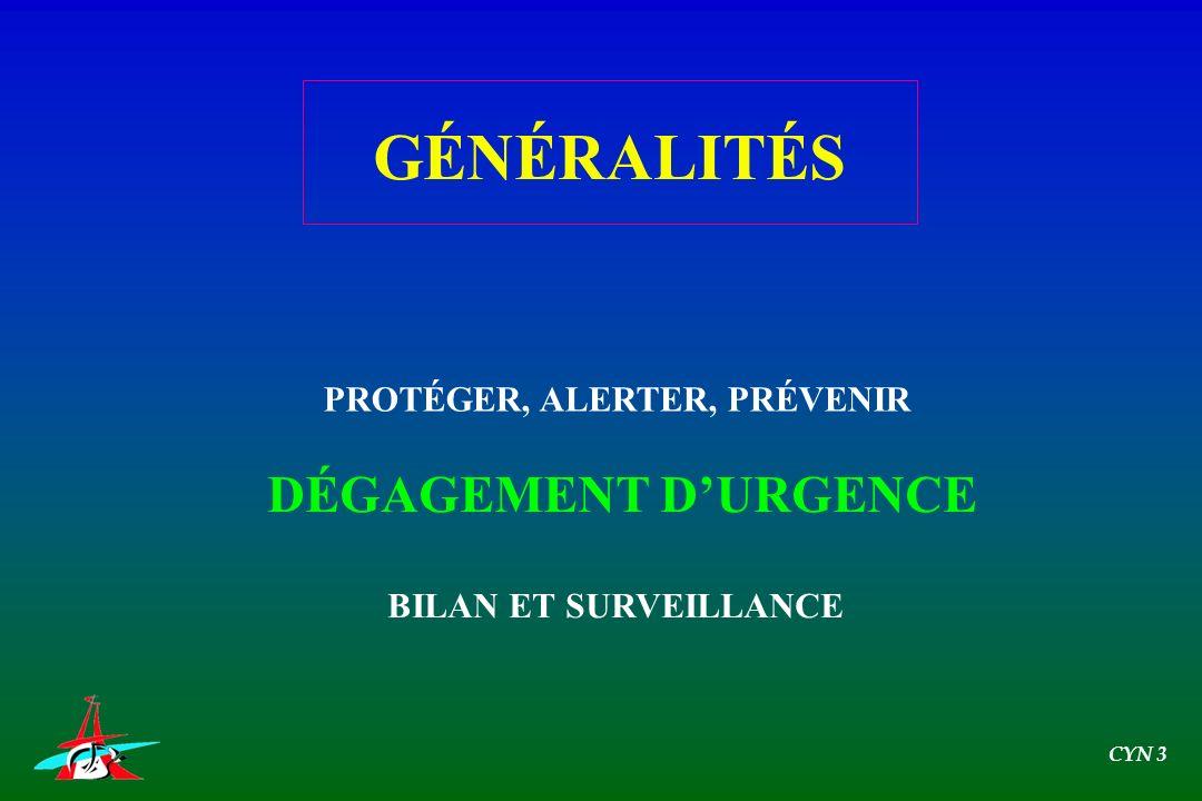 PROTÉGER, ALERTER, PRÉVENIR DÉGAGEMENT DURGENCE BILAN ET SURVEILLANCE GÉNÉRALITÉS CYN 3
