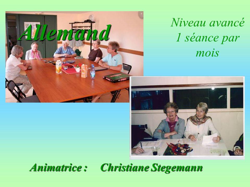 Animatrice : Christiane Stegemann Allemand Niveau avancé 1 séance par mois
