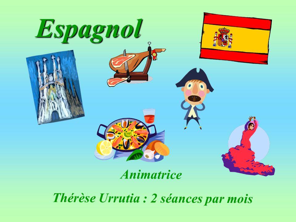 Espagnol Animatrice Thérèse Urrutia : 2 séances par mois