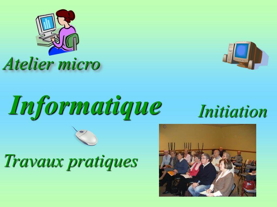 Atelier micro Atelier micro Initiation Informatique Travaux pratiques