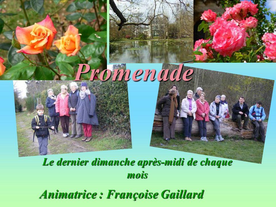 Promenade Animatrice : Françoise Gaillard Le dernier dimanche après-midi de chaque mois