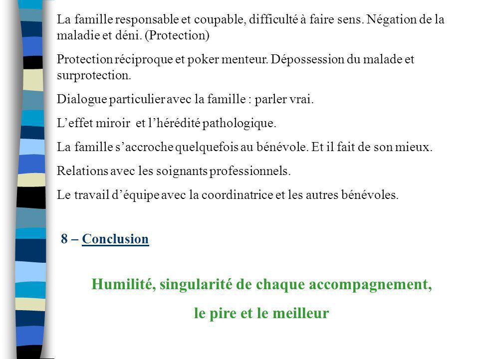 La famille responsable et coupable, difficulté à faire sens. Négation de la maladie et déni. (Protection) Protection réciproque et poker menteur. Dépo